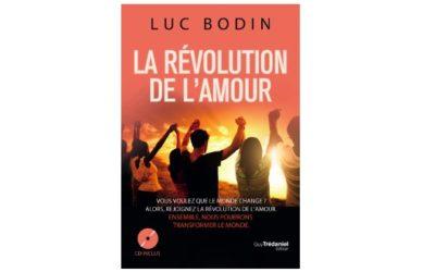 «La révolution de l'amour» – Le nouveau livre de Luc Bodin