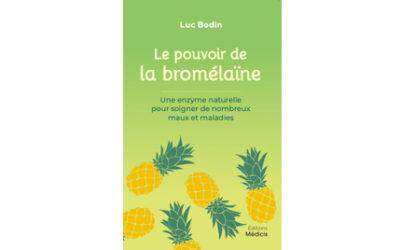 «Le pouvoir de la bromélaïne» un livre de Luc Bodin